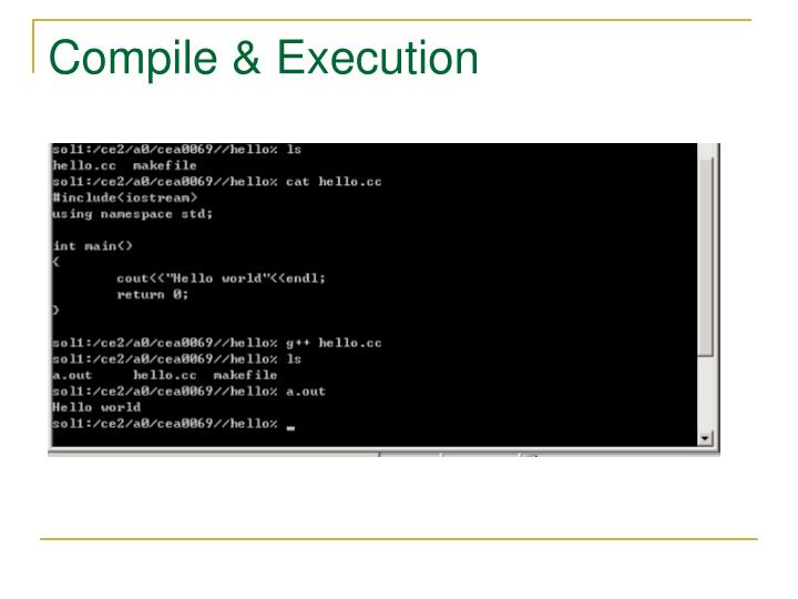 Compile & Execution
