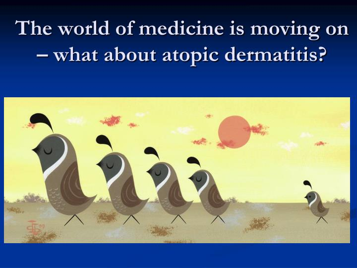 The world of medicine is moving on – what about atopic dermatitis?