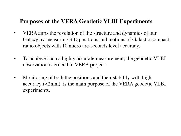 Purposes of the VERA Geodetic VLBI Experiments