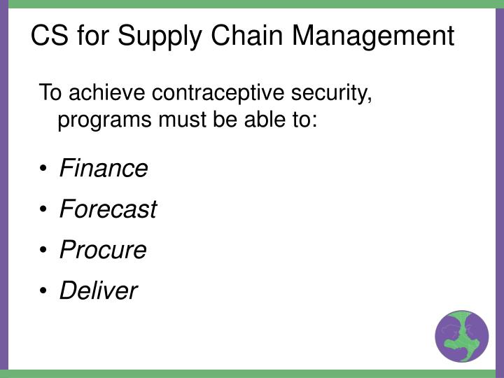 To achieve contraceptive security, programs must be able to: