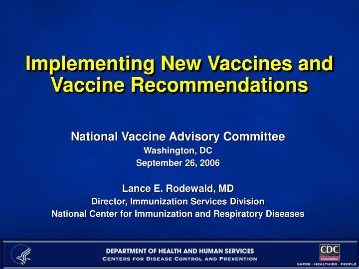 Implementing new vaccines and vaccine recommendations