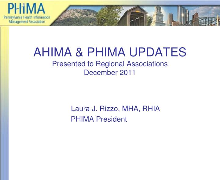 Ahima phima updates presented to regional associations december 2011