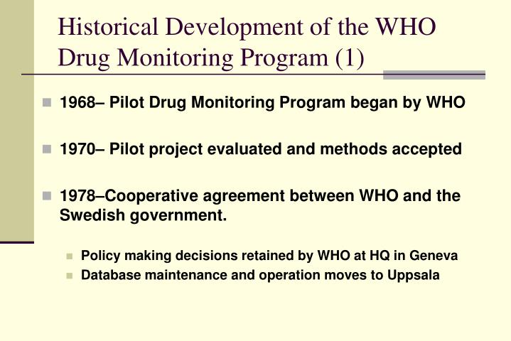 Historical Development of the WHO Drug Monitoring Program (1)