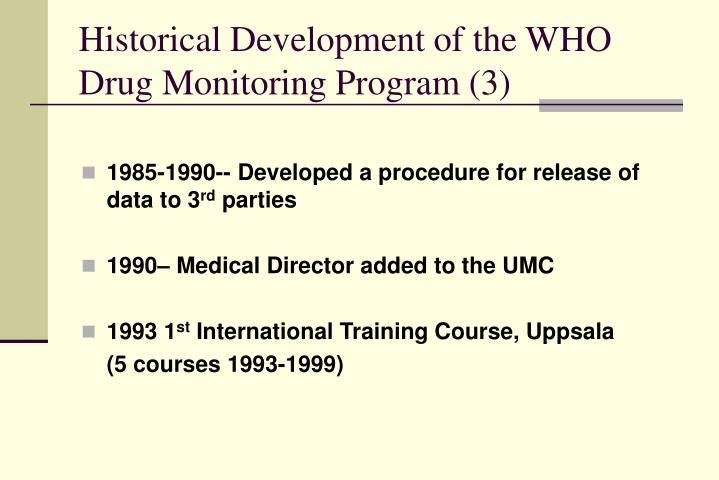 Historical Development of the WHO Drug Monitoring Program (3)