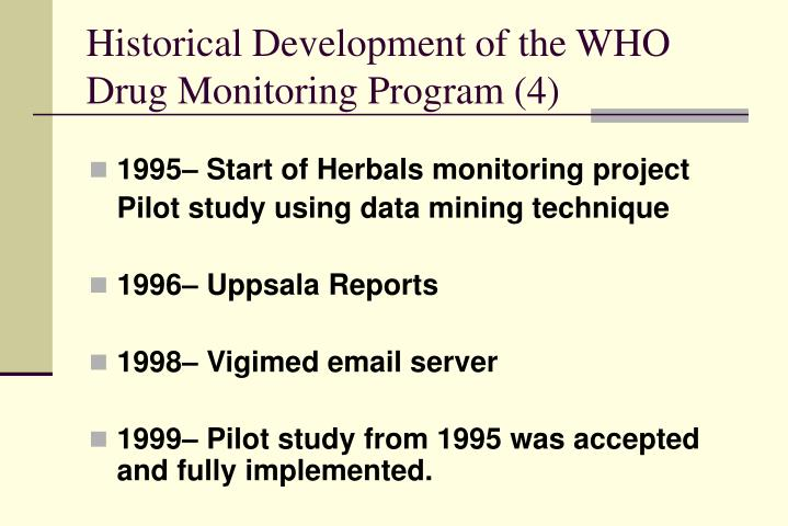 Historical Development of the WHO Drug Monitoring Program (4)