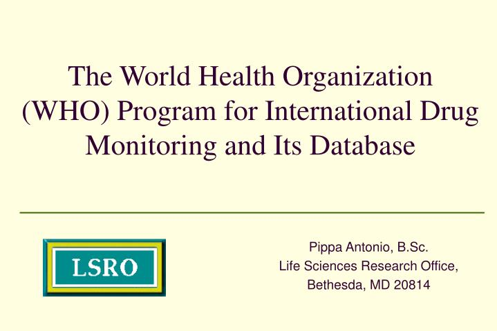 The world health organization who program for international drug monitoring and its database