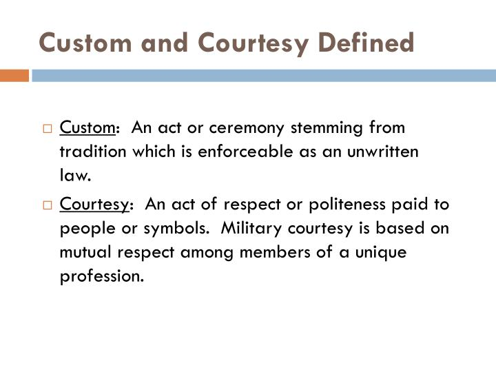 Custom and courtesy defined