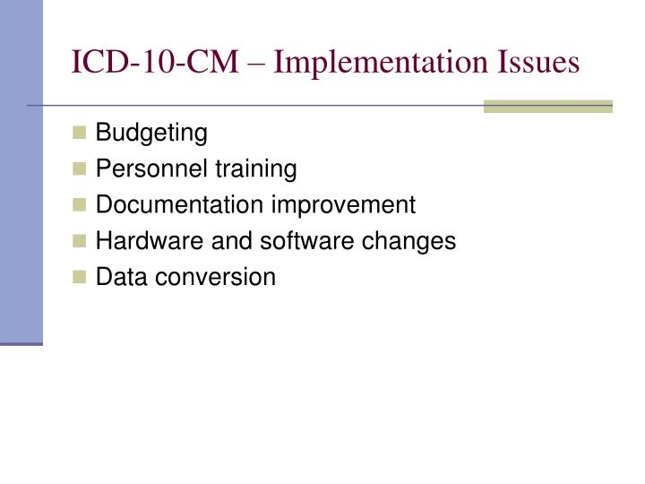 ICD-10-CM – Implementation Issues