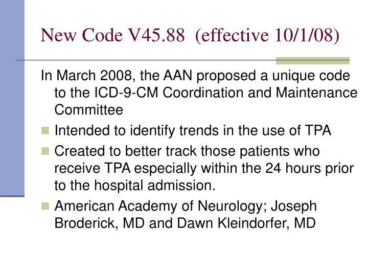 New Code V45.88  (effective 10/1/08)