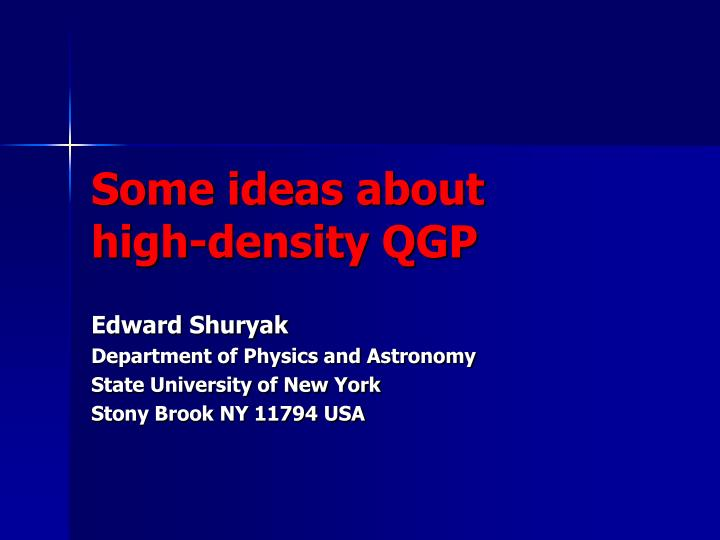 Some ideas about high density qgp