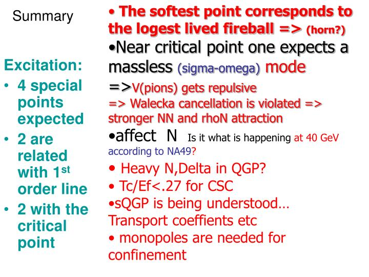 The softest point corresponds to the logest lived fireball =>