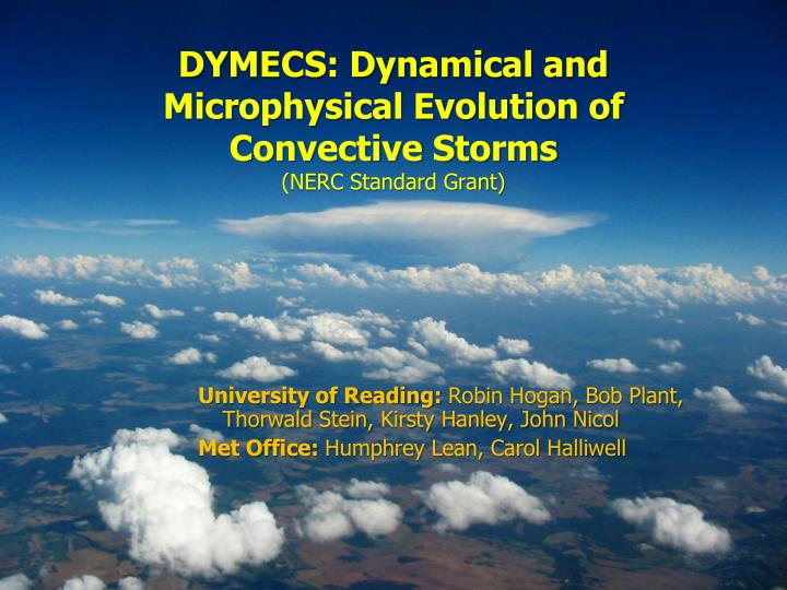 dymecs dynamical and microphysical evolution of convective storms nerc standard grant