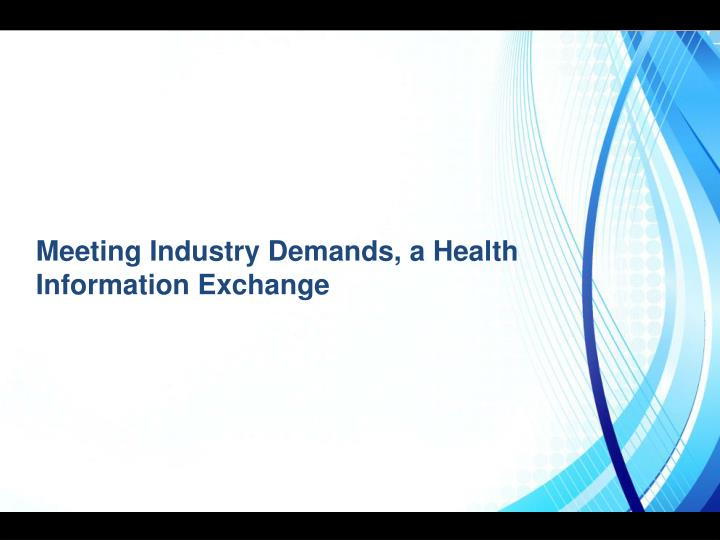 Meeting Industry Demands, a Health