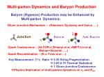 multi parton dynamics and baryon production
