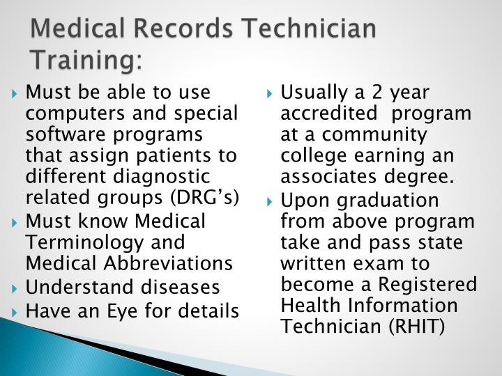 Must be able to use computers and special software programs that assign patients to different diagnostic related groups (DRG's)