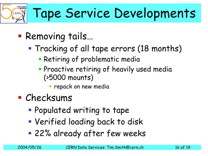 Tape Service Developments