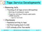 tape service developments