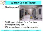 water cooled tapes