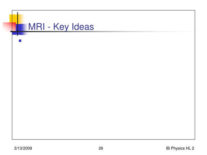 MRI - Key Ideas