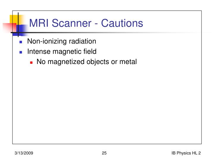 MRI Scanner - Cautions