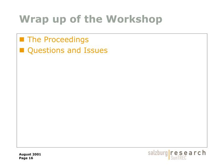 Wrap up of the Workshop
