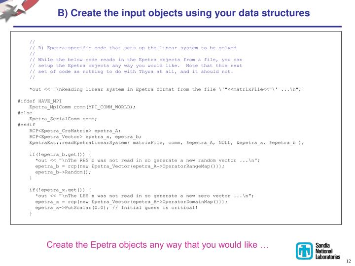 B) Create the input objects using your data structures