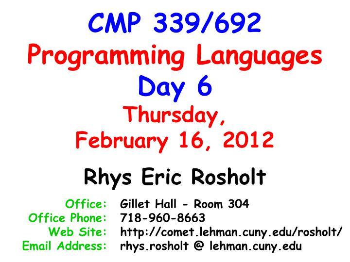 Cmp 339 692 programming languages day 6 thursday february 16 2012