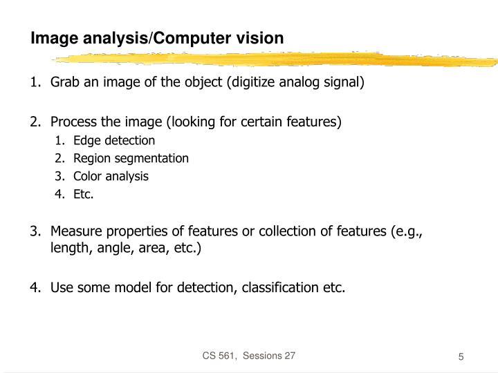 Image analysis/Computer vision