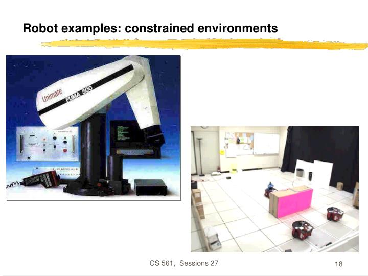 Robot examples: constrained environments