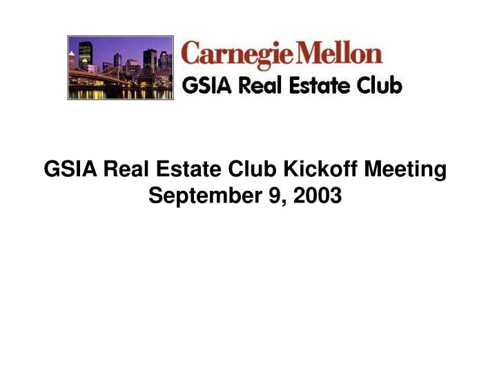 gsia real estate club kickoff meeting september 9 2003