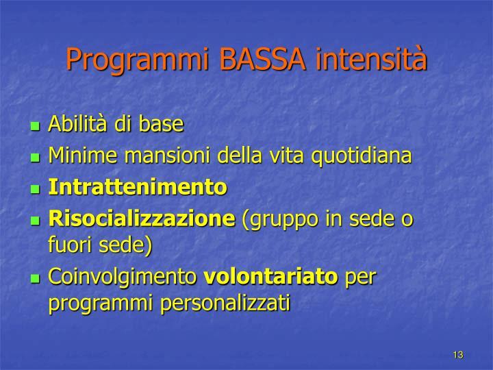 Programmi BASSA intensità