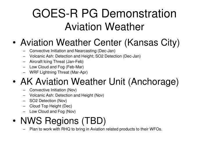 Goes r pg demonstration aviation weather