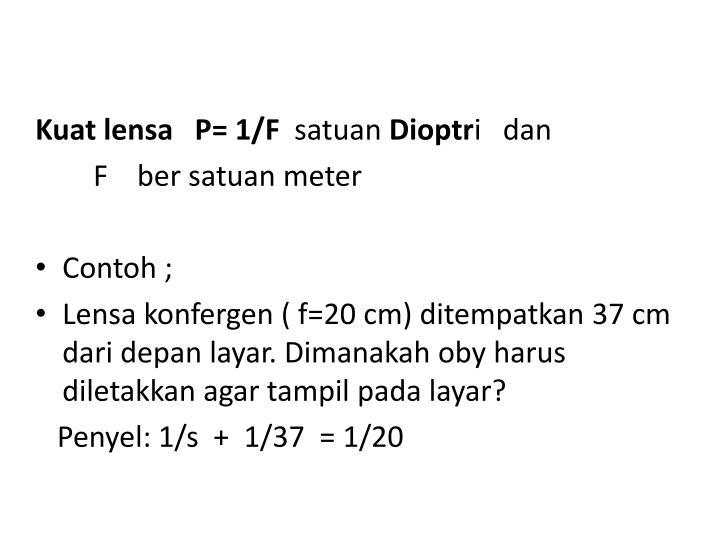 Kuat lensa   P= 1/F