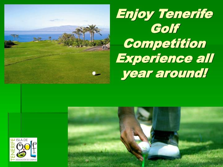 Enjoy Tenerife Golf Competition Experience all year around!