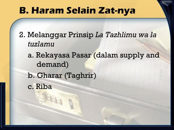 B. Haram Selain Zat-nya