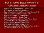 performance based monitoring completion dropout graduation