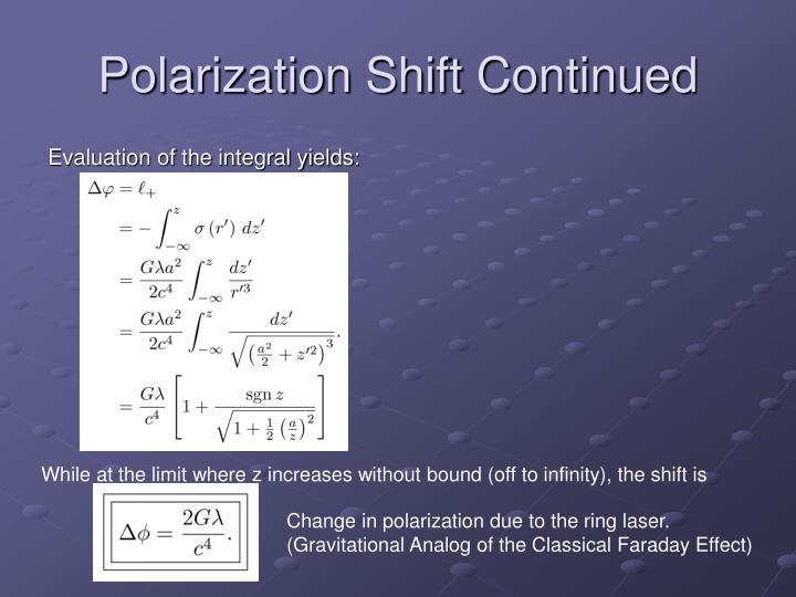 Polarization Shift Continued