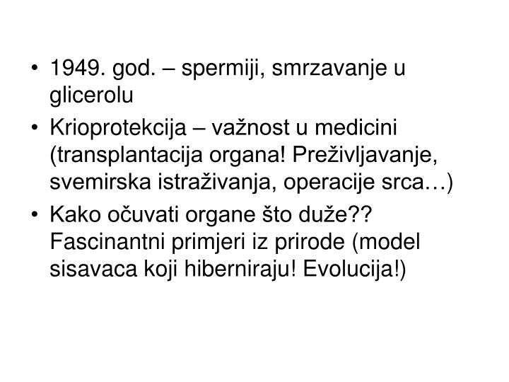1949. god. – spermiji, smrzavanje u glicerolu