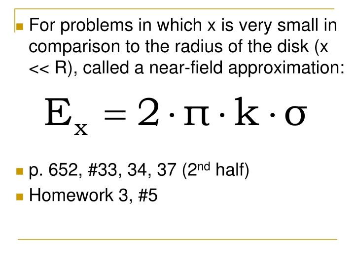 For problems in which x is very small in comparison to the radius of the disk (x << R), called a near-field approximation: