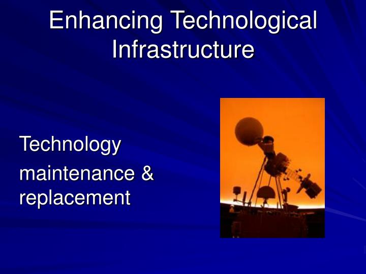 Enhancing Technological Infrastructure