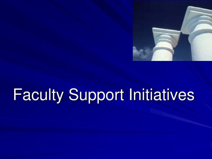 Faculty Support Initiatives