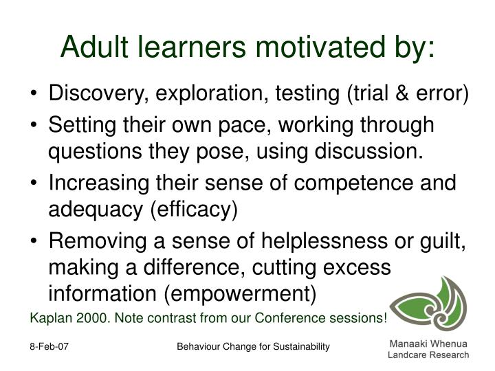 Adult learners motivated by: