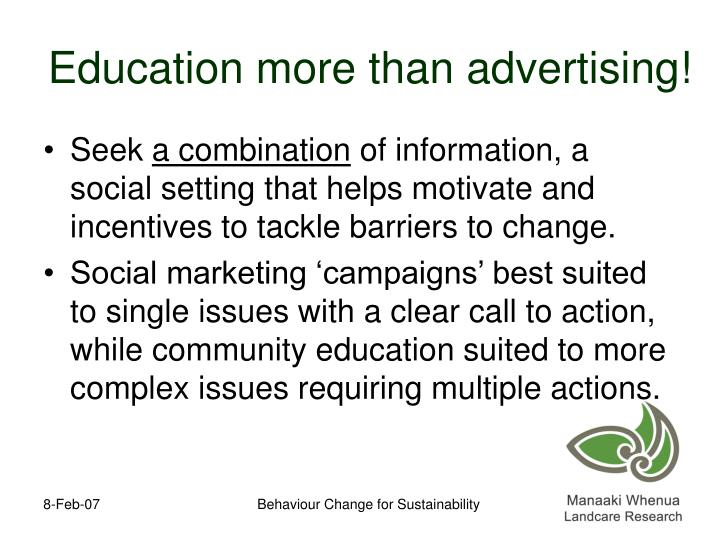 Education more than advertising!