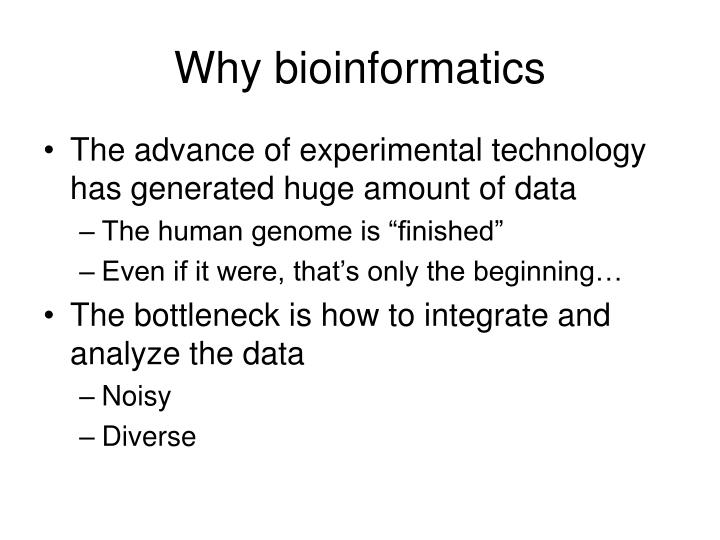 Why bioinformatics