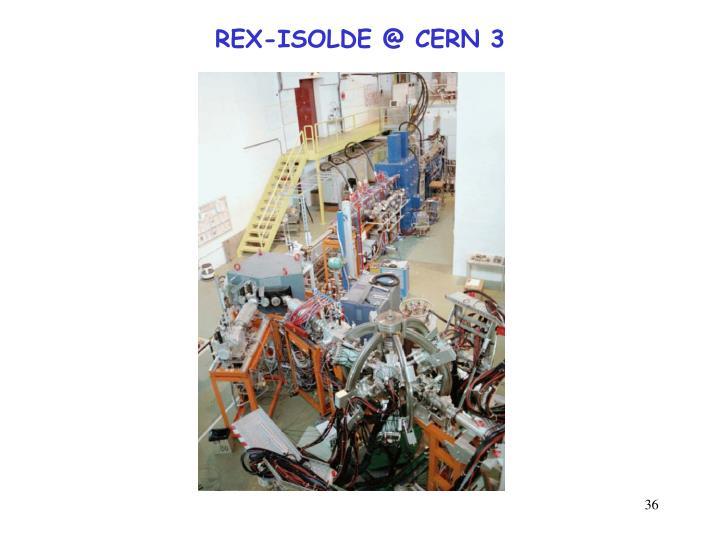 REX-ISOLDE @ CERN 3