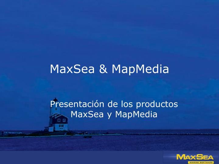 MaxSea & MapMedia