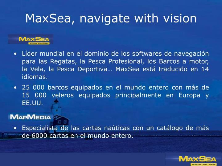 MaxSea, navigate with vision