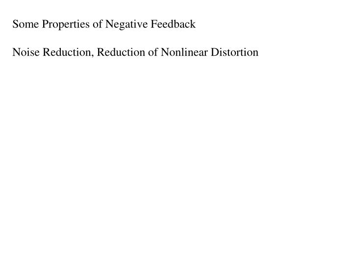 Some Properties of Negative Feedback
