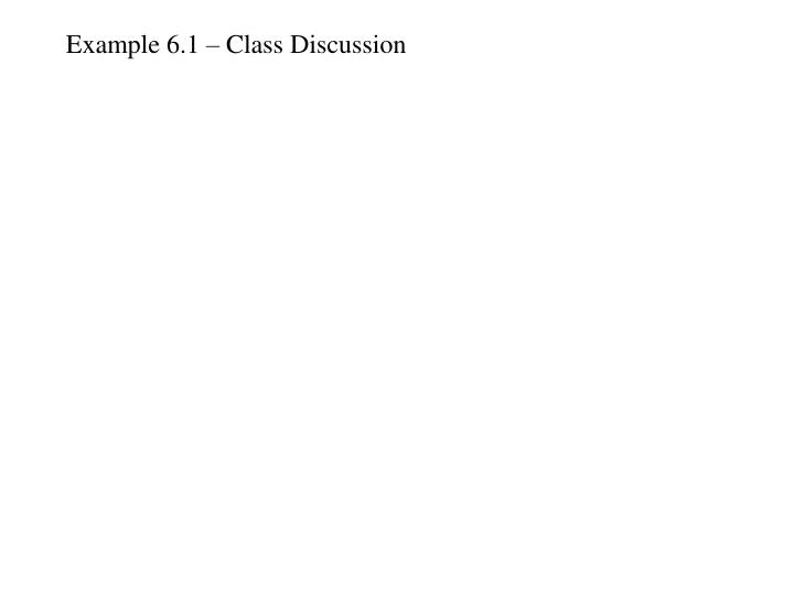 Example 6.1 – Class Discussion
