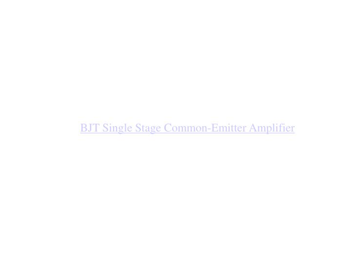BJT Single Stage Common-Emitter Amplifier
